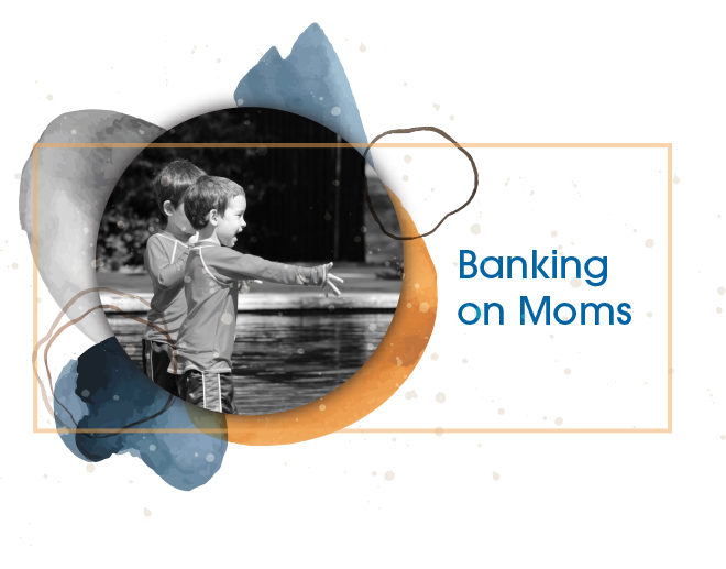 Banking on Moms — Introducing Family Health Project